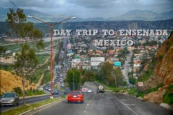 Day Trip to Ensenada, Mexico