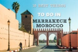 10 Best Things To Do In Marrakech, Morocco