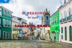 10 Reasons to visit Salvador, Brazil