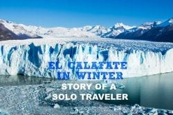 El Calafate in Winter – Story of a Solo Traveler