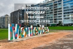 Montevideo, Uruguay – A Trip From Buenos Aires