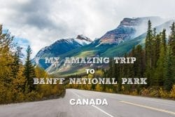 My Amazing Trip to Banff National Park, Canada
